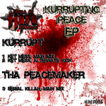 KURRUPT/THA PEACEMAKER - Kurrupting Peace EP (Front Cover)