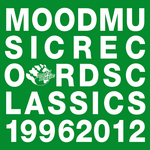 Moodmusic Records Classics 1996-2012