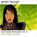 MEDIAWEB RECORDS - Green Lounge: Jazz Lounge Discoveries Vol 5 (Front Cover)