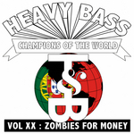 ZOMBIES FOR MONEY - Heavy Bass Champions Of The World Vol XX (Front Cover)