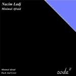 LADJ, Nacim - Minimal Afraid (Front Cover)