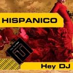 HISPANICO - Hey DJ (Front Cover)