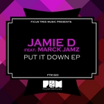 JAMIE D feat MARCK JAMZ - Put It Down (Front Cover)