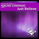 NACHO CHAPADO - Just Believe (Front Cover)