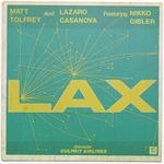 TOLFREY, Matt/LAZARO CASANOVA feat NIKKO GIBLER - LAX EP (Front Cover)