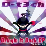 D-T3CH - Bringin It Back EP (Front Cover)