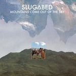 SLUGABED - Mountains Come Out Of The Sky (Front Cover)