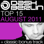 DASH BERLIN/VARIOUS - Dash Berlin Top 15: August 2011 (Front Cover)