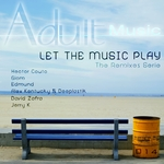 Let The Music Play (The remixes series)