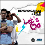 GARCIA, Bengro feat SILE - Let's Go (Front Cover)