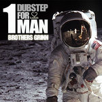 BROTHERS GRINN - 1 Dubstep For Man (Front Cover)