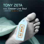 ZETA, Tony feat CEASER LIVE SOUL - So Sick (Front Cover)