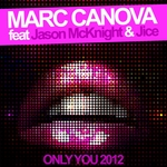 CANOVA, Marc feat JASON MCKNIGHT/JICE - Only You 2012 (Front Cover)