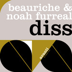 BEAURICHE/NOAH FURREAL - Diss (Front Cover)