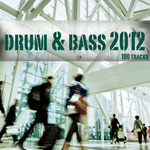 Drum & Bass 2012: 100 Tracks