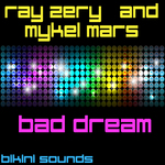 ZERY, Ray/MYKEL MARS - Bad Dream (Front Cover)
