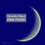 MIGUEL, Alexander - New Moon (Front Cover)