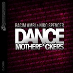 AMRI, Racim/NIKO SPENCER - Dance Motherf*ckers (Front Cover)