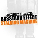 BASSTARD EFFECT - Stalking Machine (Front Cover)