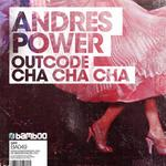 POWER, Andres/OUTCODE - Cha Cha Cha (Front Cover)