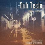 DUB TESLA - Friday Evening (Front Cover)