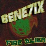 GENE7IX - Fire Alien (Front Cover)