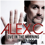 ALEX C - Love In The Morning (My Sex OS) (Front Cover)