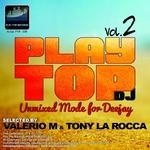 VALERIO M & TONY LA ROCCA/VARIOUS - Play Top DJ Vol 2: unmixed Mode For Deejay: Selected By Valerio M & Tony La Rocca (Front Cover)