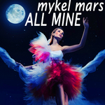 MARS, Mykel - All Mine (Front Cover)