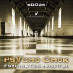 PSYCHO CHOK - Psychiatric Hospital (Front Cover)