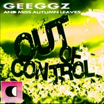 GEEGGZ feat MISS AUTUMN LEAVES - Out Of Control (Front Cover)