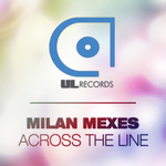 MILAN MEXES - Across The Line (Front Cover)