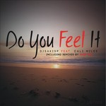 DJSAKISP feat CALI MILES - Do You Feel It (Front Cover)