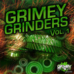 VARIOUS - Grimey Grinders Vol 1 (Front Cover)