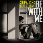 SUPADARK feat ELLENYI - Be With Me (Front Cover)