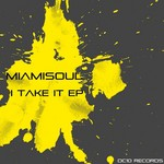 MIAMISOUL - I Take It (Front Cover)