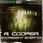 R COOPER - Excresent Exertion (Front Cover)