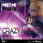 Meet Me In Ibiza: Crazy Nights Vol 1 (mixed by DJ Teresa) (unmixed tracks)