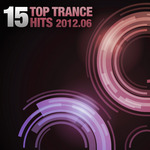 VARIOUS - 15 Top Trance Hits 2012 06 (Front Cover)