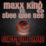 KING, Maxx vs STEE WEE BEE - Carry On 2012 (Front Cover)
