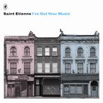 SAINT ETIENNE - I've Got Your Music (Front Cover)