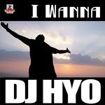 DJ HYO - I Wanna (Front Cover)