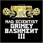 MAD SCIENTIST - Grimey Bashment 3 (Front Cover)