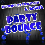 BROOKLYN BOUNCE & SPLASH - Party Bounce (Front Cover)