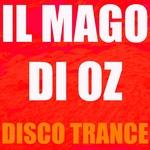 DISCO TRANCE - Il Mago Di Oz (Front Cover)