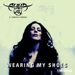 AURA feat DANIELLE SENIOR - Wearing My Shoes (Front Cover)