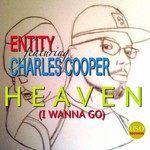 ENTITY feat CHARLES COOPER - Heaven (I Wanna Go) EP (Front Cover)