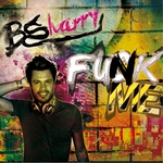 BSHARRY - Funk Me (Front Cover)
