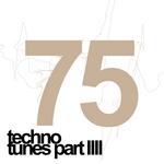 75 Techno Tunes Part 4