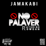 JAMAKABI feat FLOWDAN - No Palaver (Front Cover)